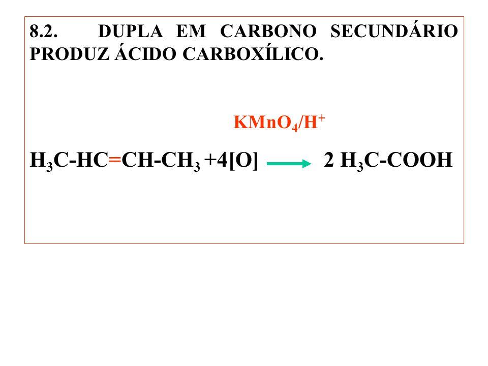 H3C-HC=CH-CH3 +4[O] 2 H3C-COOH